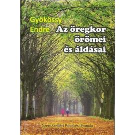 Az öregkor örömei és áldásai - Gyökössy Endre