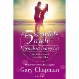 5 szeretetnyelv: Egymásra hangolva - Gary Chapman