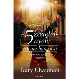 5 szeretetnyelv: Istenre hangolva - Gary Chapman