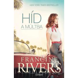 Híd a múltba - Francin Rivers