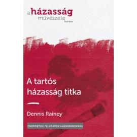 A tartós házasság titka - Dennis Rainey