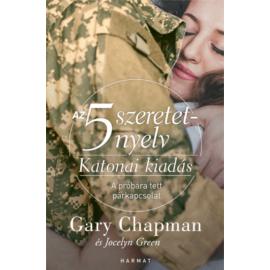 Az 5 szeretetnyelv: Katonai kiadás - Gary Chapman, Jocelyn Green