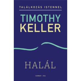 Halál (Találkozás Istennel sorozat) - Timothy Keller