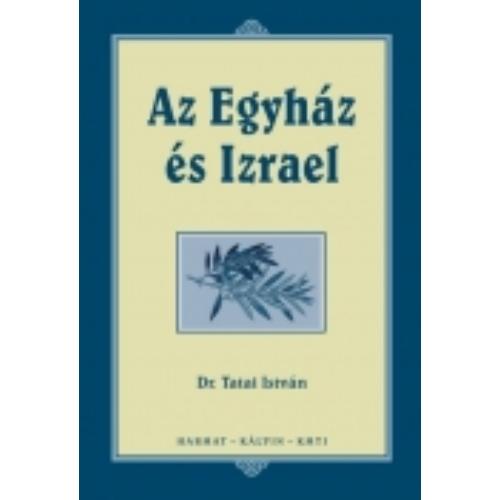 Dr. Tatai István: Az Egyház és Izrael