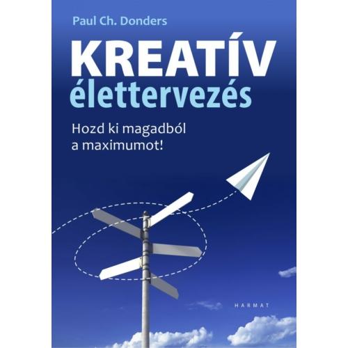 Kreatív élettervezés - Paul Ch. Donders