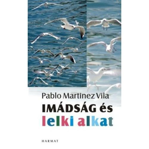 Pablo Martínez:Imádság és lelki alkat