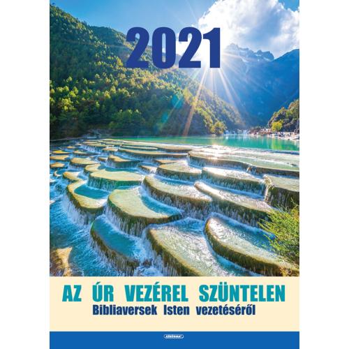 Nagy falinaptár 2021 (1/3) – Az Úr vezérel szüntelen