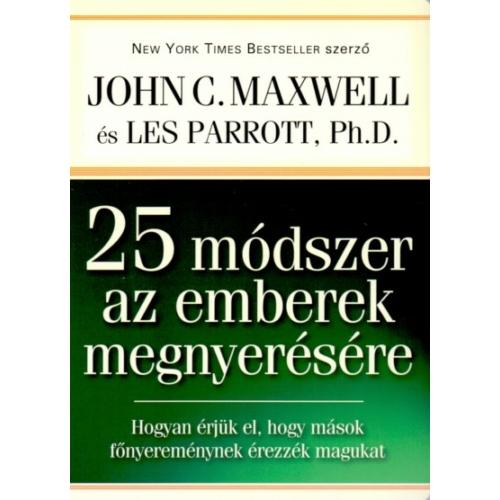 25 módszer az emberek megnyerésére - John C. Maxwell