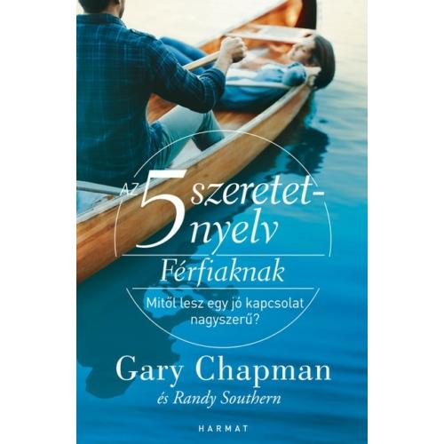 5 szeretetnyelv: Férfiaknak - Gary Chapman & Randy Southern