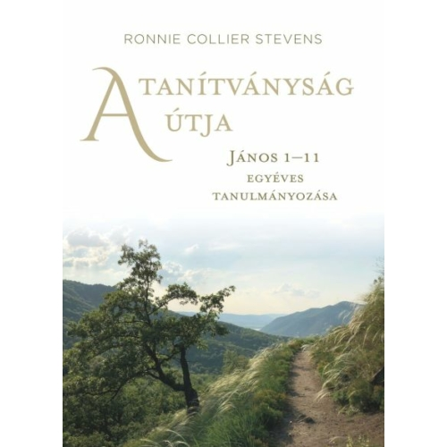 A tanítványság útja - Ronnie Collier Stevens