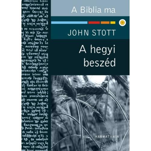 Hegyi beszéd, A - Stott, John