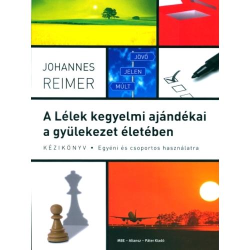 A Lélek kegyelmi ajándékai a gyülekezet életében - Johannes Reimer