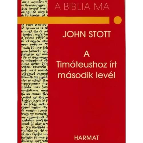 Timóteushoz írt második levél, A - Stott, John