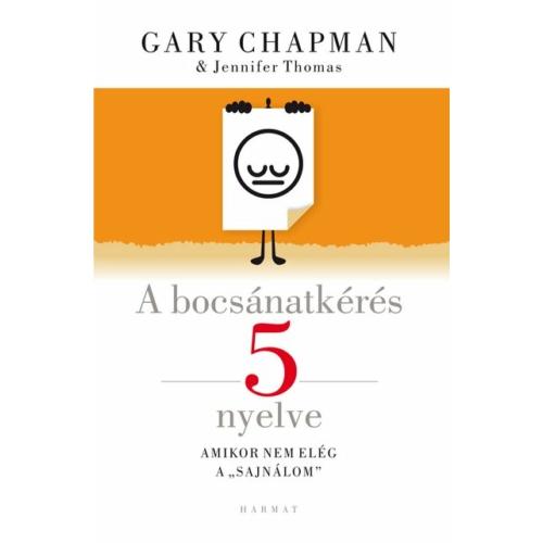 A bocsánatkérés 5 nyelve - Gary Chapman, Jennifer Thomas