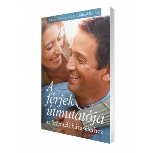 A férjek útmutatója az örömteli házasélethez - Joyce J. & Dr. Clifford Penner