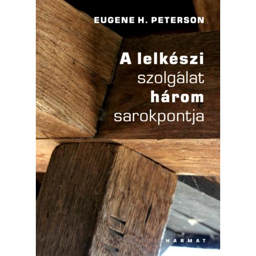 A lelkészi szolgálat három sarokpontja - Eugene H. Peterson