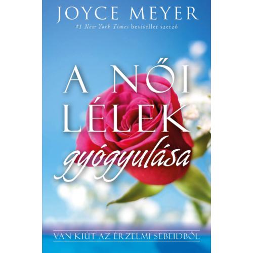 A női lélek gyógyulása - Joyce Meyer