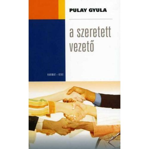 Szeretett vezető, A - Pulay Gyula