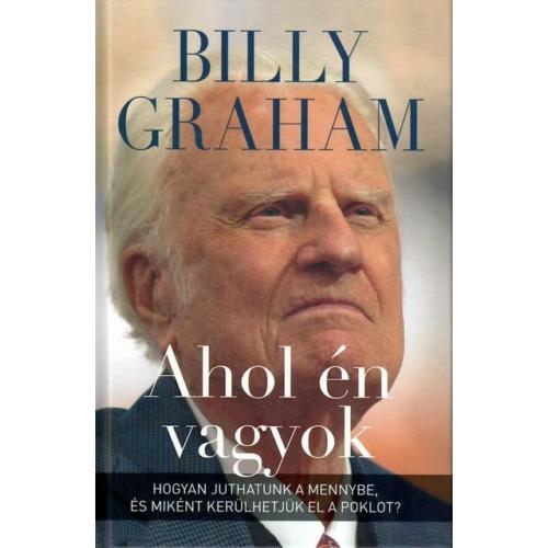 Ahol én vagyok - Billy Graham