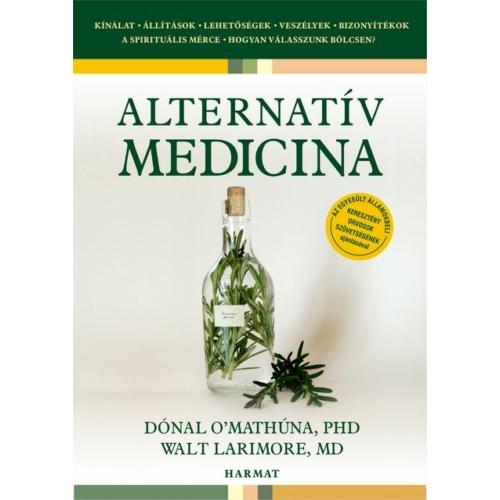 Alternatív Medicina - O'Mathúna Dónal, Larimore Walt