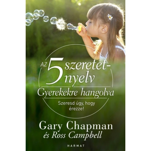 5 szeretetnyelv: Gyerekekre hangolva - Gary Chapman