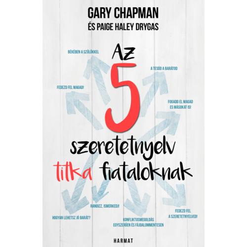 5 szeretetnyelv titka fiataloknak - Gary Chapman, Paige Haley Drygas