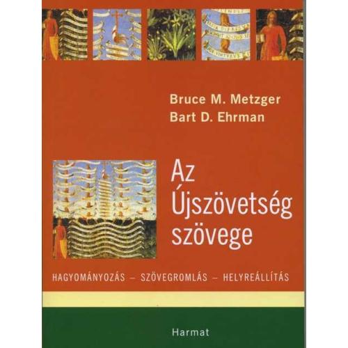 Újszövetség szövege, Az - Metzger, B. M. & Ehrman, B. D.