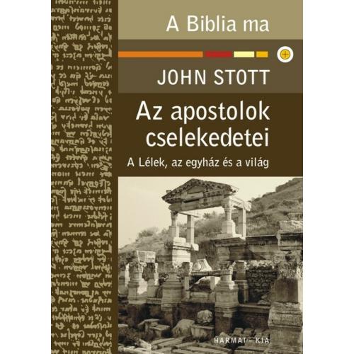 Apostolok cselekedetei, Az - Stott, John