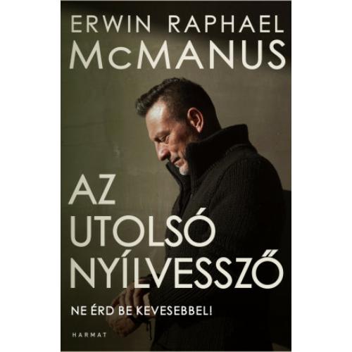 Az utolsó nyílvessző - Erwin R. McManus
