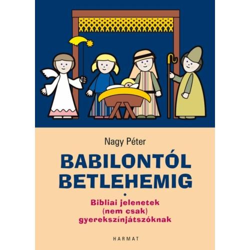 Babilontól Betlehemig - Nagy Péter