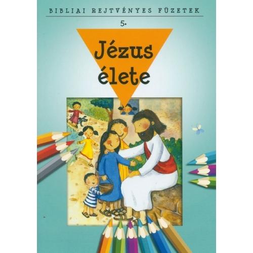 Bibliai Rejtvényes Füzetek - Jézus élete