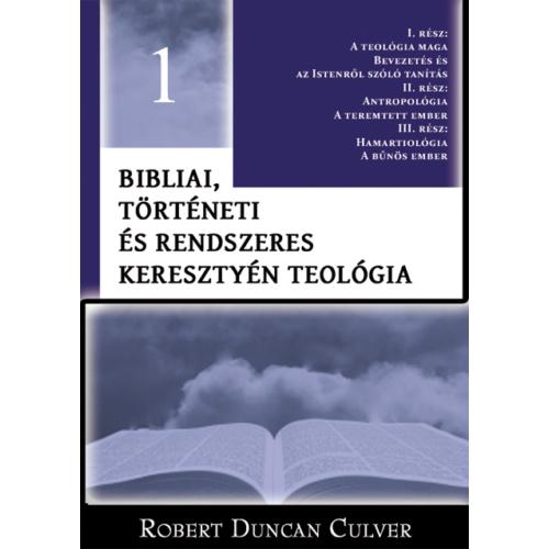 Bibliai, történeti és rendszeres keresztyén teológia - Robert Duncan Culver