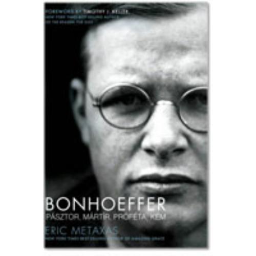 Bonhoeffer  Pásztor, mártír, próféta, kém - puhatáblás