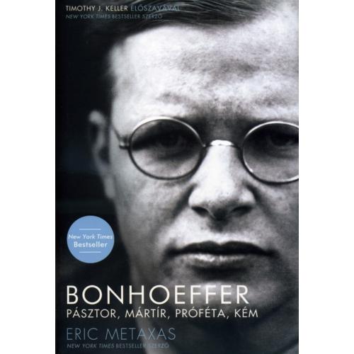 Bonhoeffer  Pásztor, mártír, próféta, kém - keménytáblás