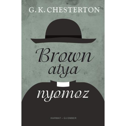 Brown atya nyomoz - G. K. Chesterton