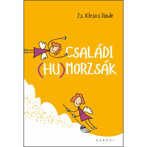 Családi (hu)morzsák- Zs. Klesics Tünde