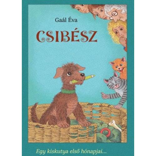 Csibész - Egy kiskutya első hónapjai