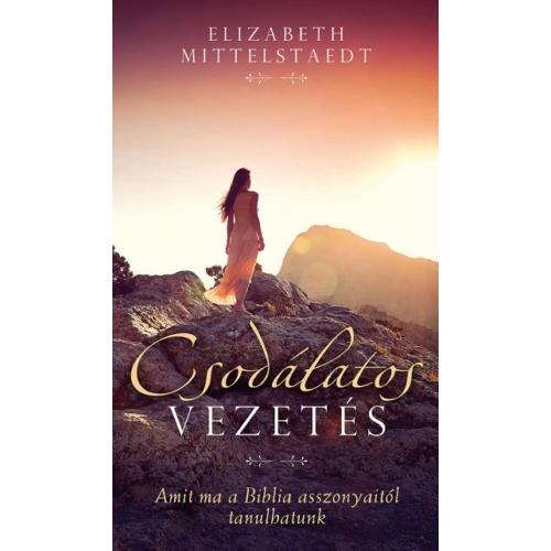 Csodálatos Vezetés - Elizabeth Mittelstaedt