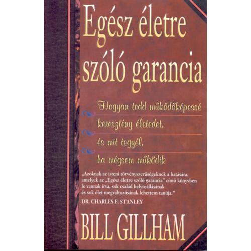 Egész életre szóló garancia - Bill Gillham