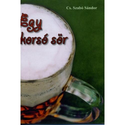 Egy korsó sör - Cs. Szabó Sándor