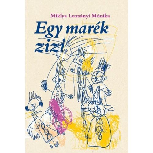 Egy marék zizi - Miklya Luzsányi Mónika