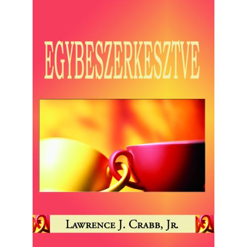 Egybeszerkesztve - Lawrence J. Crabb, Jr.