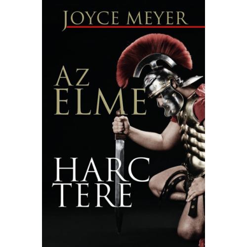 Elme harctere, Az - Joyce Meyer