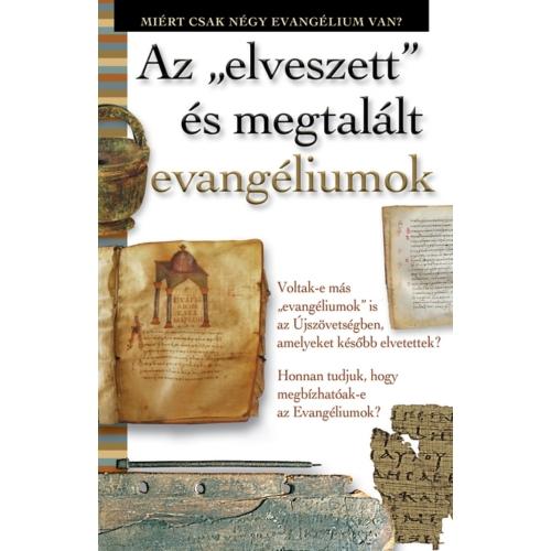 Elveszett és megtalált evangéliumok - Harmat Kiadó