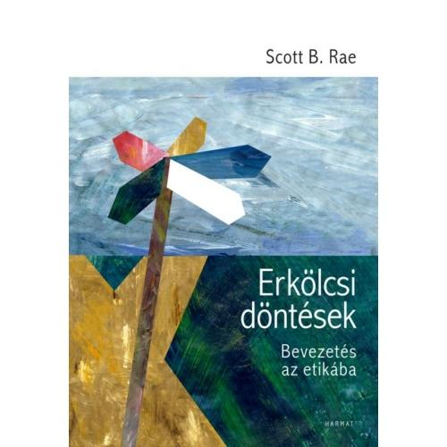 Erkölcsi döntések - Scott B. Rae