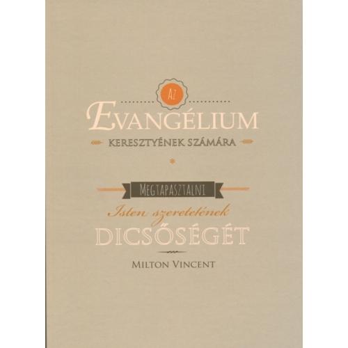 Evangélium - keresztyének számára - Milton Vincent