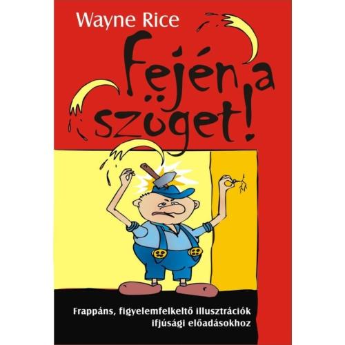 Fején a szöget! 1. - Wayne Rice