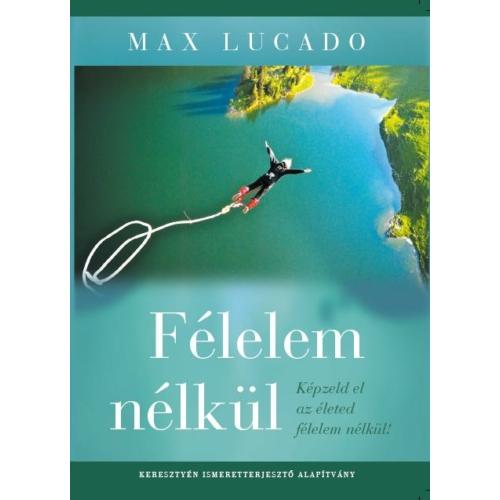 Félelem nélkül - Max Lucado