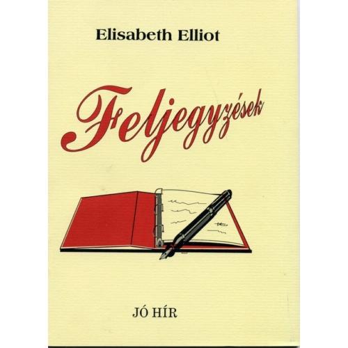 Feljegyzések - Elisabeth Elliot