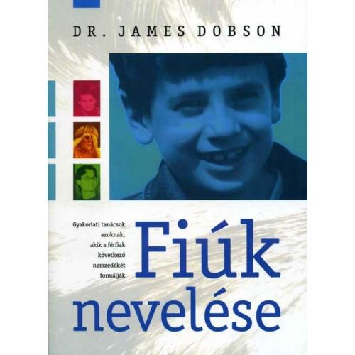 Fiúk nevelése - Dr. James Dobson